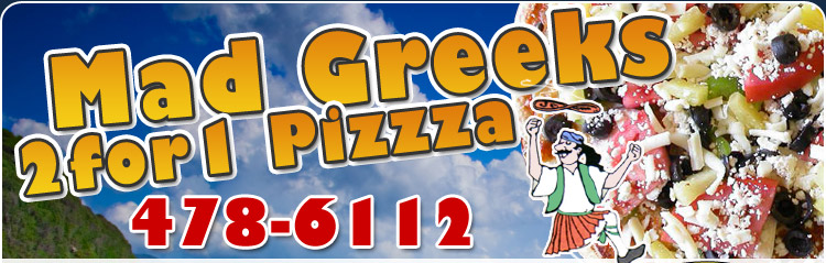 Mad Greeks 2for1 Pizzza - 478-6112
